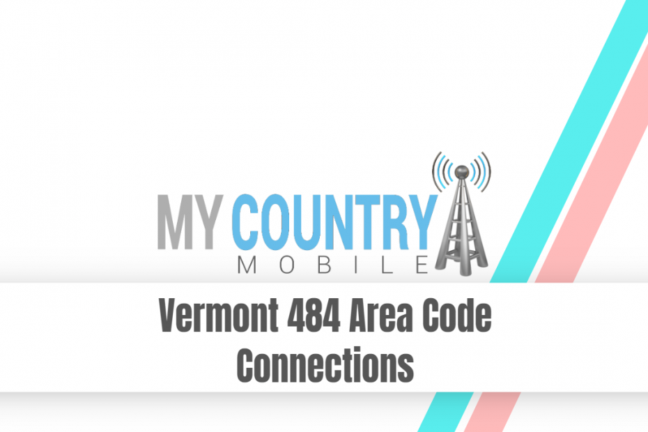 Vermont 484 Area Code Connections - My Country Mobile