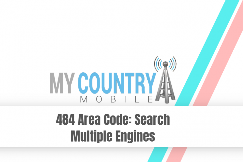 484 Area Code: Search Multiple Engines - My Country Mobile