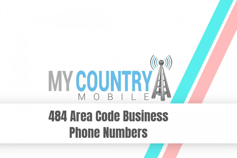 484 Area Code Business Phone Numbers - My Country Mobile
