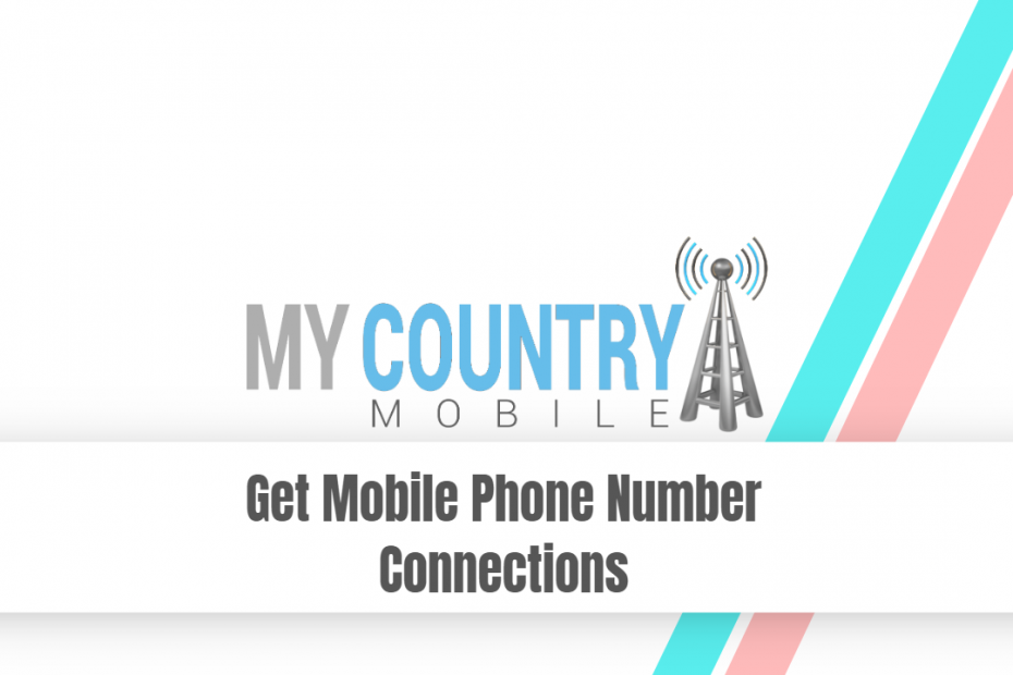 Get Mobile Phone Number Connections - My Country Mobile