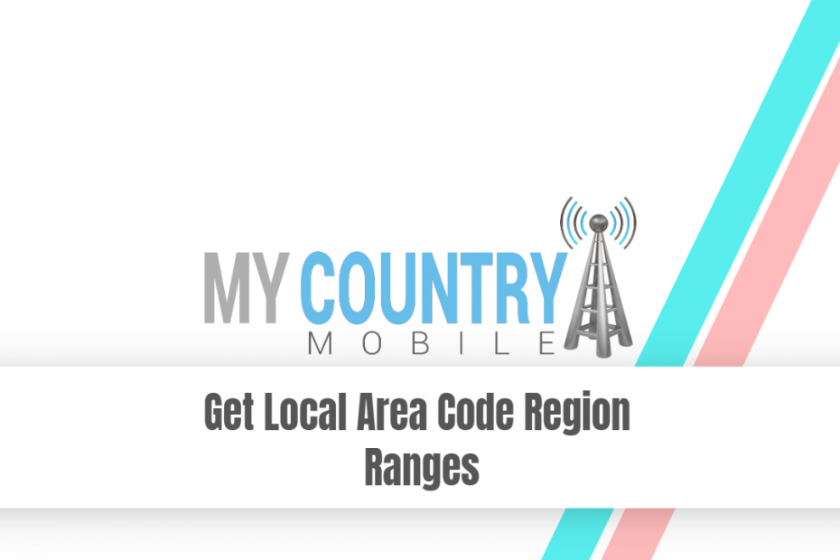 Get Local Area Code Region Ranges - My Country Mobile